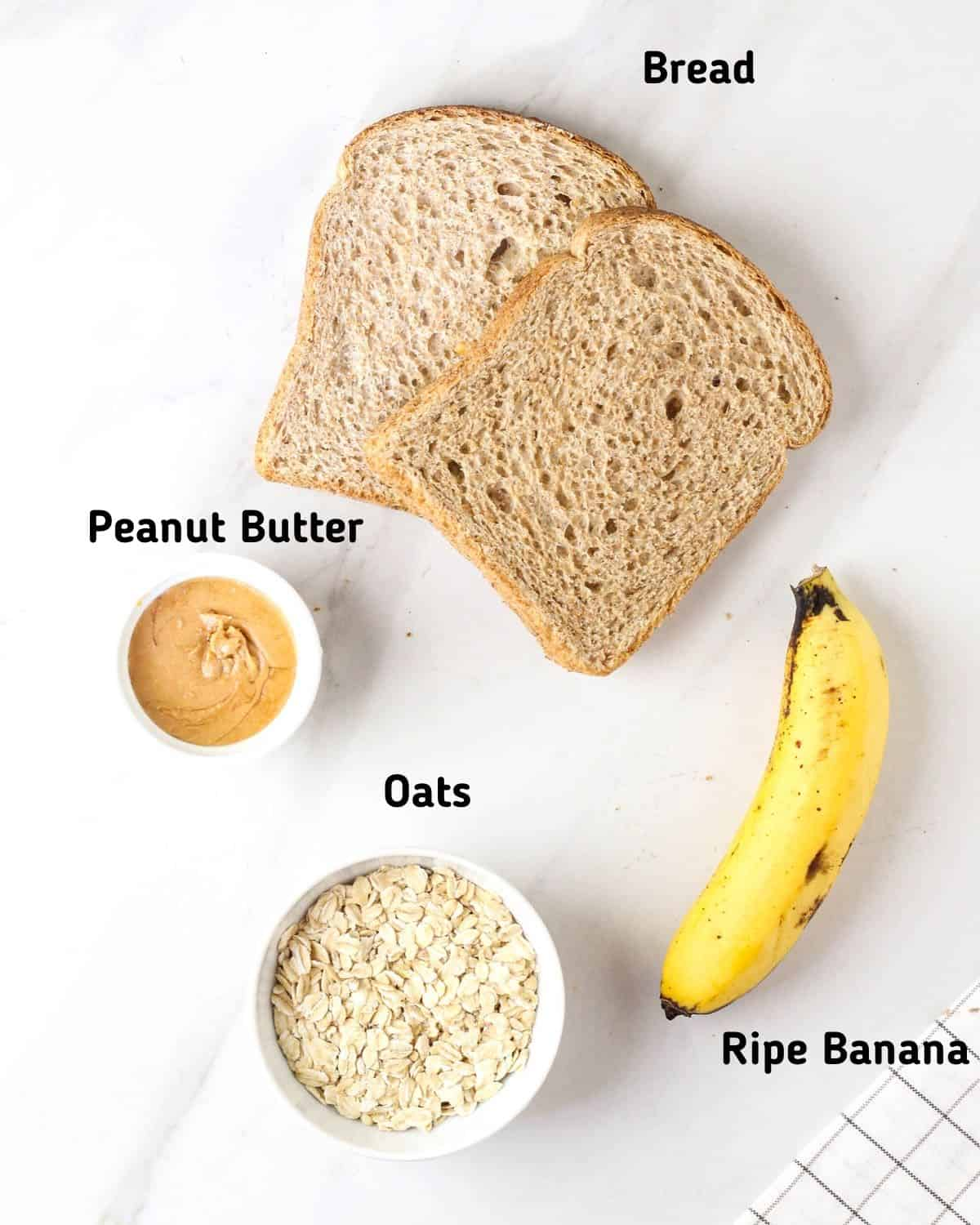 Ingredients needed for this recipe like bread, peanut butter, banana and oats.