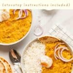 2 bowls of dal served with rice and sliced red onions with text on the upper half.