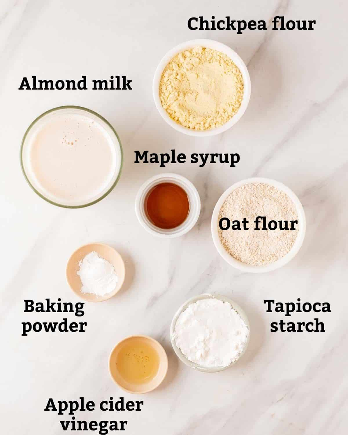 Ingredients needed like oat flour, chickpea flour, milk, maple syrup and tapioca starch.