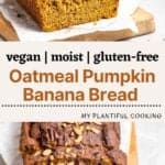 2 picture of a loaf of pumpkin banana bread on a wooden board with text in between images.